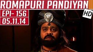 Romapuri Pandiyan | Epi 156 | 05/11/2014 | Kalaignar TV