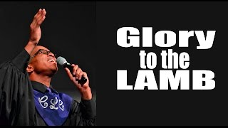 2016 03 27 - Glory to the Lamb