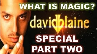 What Is Magic? David Blaine Special Part Two