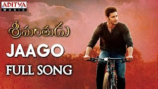 Jaago Full Song || Srimanthudu Songs || Mahesh Babu, Shruthi Hasan, Devi Sri Prasad