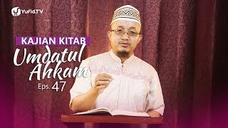 Kajian Kitab: Umdatul Ahkam - Ustadz Aris Munandar, Eps. 47