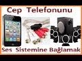 Cep Telefonundan Ses Sistemine Bağlantı Nasıl Yapılır-4+1 Ses sistemini Cep telefonundan Dinlemek