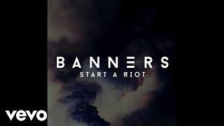 BANNERS - Start A Riot (Audio)