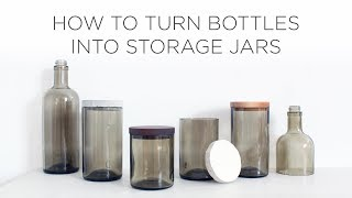 How to Cut Glass Bottles and Turn Them into Storage Jars with Lids