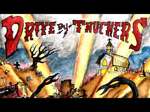 Drive-by Truckers - Hell No, I Ain