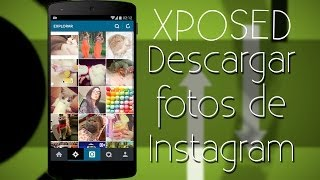 Xposed: Instagram Downloader - Descargar Fotos de Instagram y Vine!
