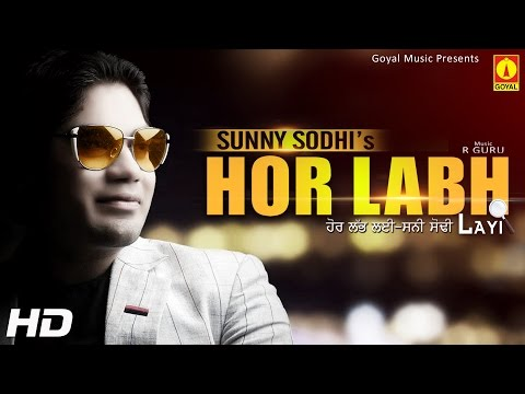 Hor Labh Layi │sunny Sodhi│brand Latest New Punjabi Songs 2014│goyal Music video