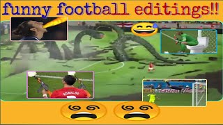 Football videos,' Funny Editings In Football