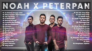 NOAH x PETERPAN FULL ALBUM - LAGU POP INDONESIA TERBAIK