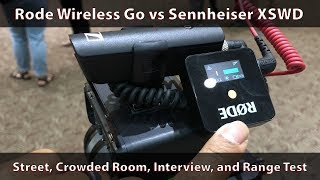 Rode Wireless Go vs Sennheiser XSWD - Real World Tests and Audio Samples
