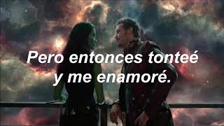Fooled around and fell in love; ✧TRADUCCIÓN EN ESPAÑOL- GUARDIANS OF TE GALAXY✧