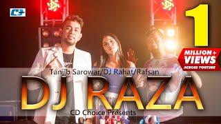DJ RAZA BY TANJIB SAROWAR  | MUSIC DJ RAHAT | RAP RAFSAN | Official Music Video 2017