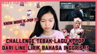 CHALLENGE TEBAK LAGU K-POP DARI LIRIK BAHASA INGGRIS || Desty Yufenti