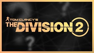 What do I Expect from The Division 2 - Should You Buy This Game?