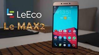 LeEco Le MAX2 X820, el phablet en 2K con 5,7