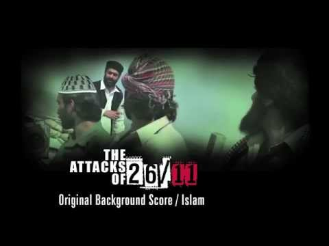 The Attacks Of 26/11 - Original Background Score - Islam