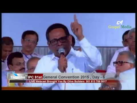 IPC 91st General Convention 2015, Day-  6 Pastor  Babu Cherian