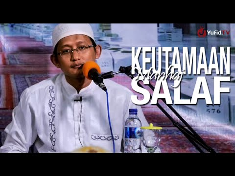 Ceramah Islam: Keutamaan Manhaj Salaf - Ustadz Badru Salam, Lc