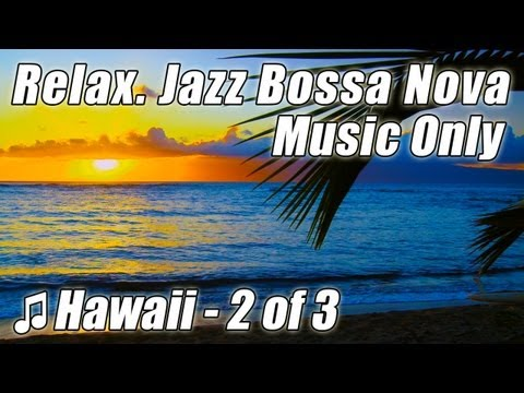JAZZ INSTRUMENTAL 2 Music Smooth Bossa Nova Playlist Best Relaxing Study Help HOUR Studying Reading Music Videos