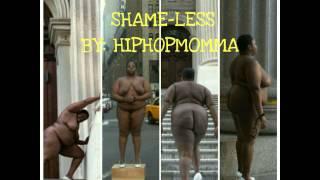 SHAME-LESS - HIPHOPMOMMA (prod. by DJ Monty)