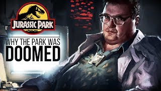 Why Jurassic Park Was Doomed To Failure - With Or Without Nedry