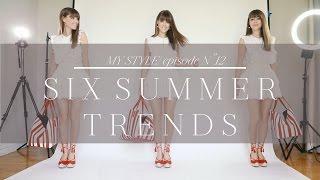 6 Summer Trends | Episode No. 12