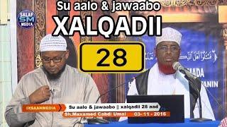 SU AALO IYO JAWAABO XALQADII 28 AAD || 03 / 11 / 2016 || SH MAXAMED CABDI UMAL