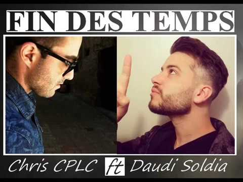 Fin des temps - Chris CPLC Ft Daudi Soldia (Exclu Rap 2018)