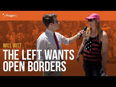 Leftist Marchers Want Open Borders – with Will Witt