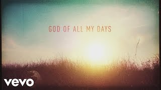 Casting Crowns - God of All My Days (Official Lyric Video)