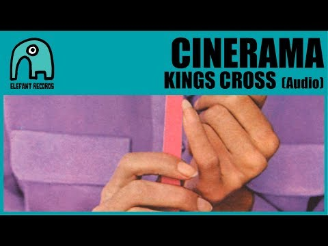 CINERAMA - Kings Cross [Audio]