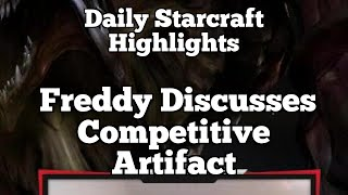 Daily Starcraft Highlights: Freddy Discusses Competitive Artifact