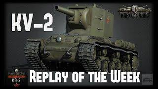 Let's Play World of Tanks | KV-2 | Replay of the Week [ Gameplay - German - Deutsch ]