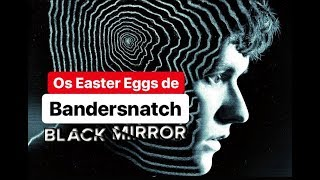 Os Easter Eggs de Bandersnatch