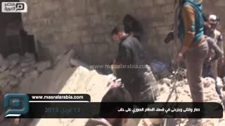مصر العربية   دمار وقتلى وجرحى في قصف النظام السوري على حلب