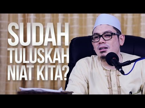 Kajian Islam  - Sudah Tuluskah Niat Kita -  Ustadz Ahmad Zaenuddin, Lc