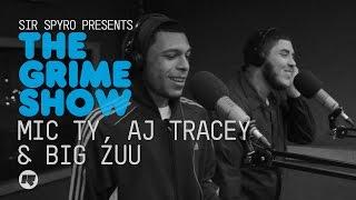 The Grime Show: Mic Ty, AJ Tracey & Big Zuu