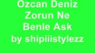Özcan Deniz_-_Zorun Ne Benle Ask [Łуяісѕ]