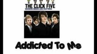 Watch Click Five Addicted To Me video