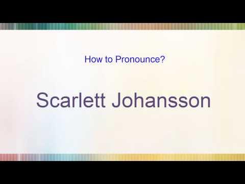 How to pronounce Scarlett Johansson