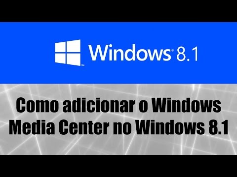 Windows 8.1 - Como adicionar o Windows Media Center no Windows 8.1