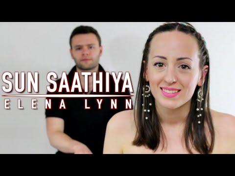 Sun Saathiya - ABCD 2 | Cover by Elena Lynn (ft. Olivier Versini)