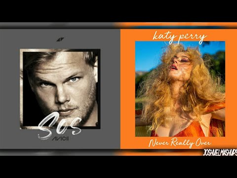 SOS x Never Really Over - Avicii, Katy Perry & Aloe Blacc (MASHUP)