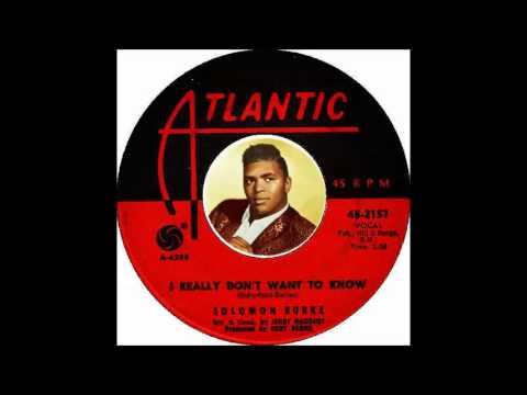 Solomon Burke - I Really Dont Want To Know