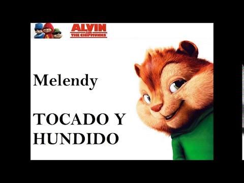 Tocado y Hundido - Melendy (Alvin y Las Ardillas)