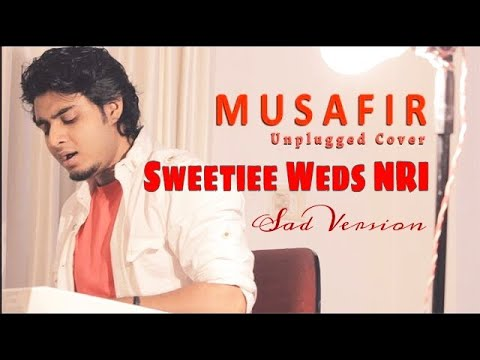 download lagu Musafir Unplugged Piano Cover Raj Barman  Sweetiee Weds gratis