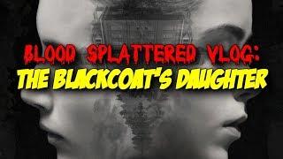 The Blackcoat's Daughter (2017) - Blood Splattered Vlog (Horror Movie Review)