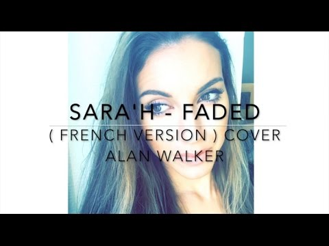 Download Lagu  FADED  FRENCH VERSION  ALAN WALKER  SARA'H COVER  Mp3 Free