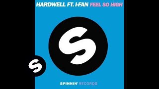 Hardwell Feat. I-Fan - Feel So High (HWL's Miami Big Room Mix)