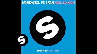 Hardwell Feat. I-Fan - Feel So High (HWL's Miami Big Room Mix)